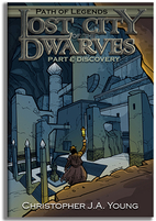 Lost City of the Dwarves: Part 1: Discovery…