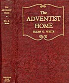 The Adventist home: Counsels to Seventh-Day…