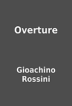 Overture by Gioachino Rossini