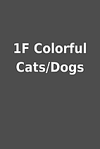 1F Colorful Cats/Dogs