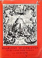 Haarlems muziekleven in de loop der tijden…