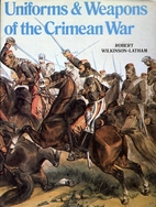 Uniforms and Weapons of the Crimean War by…