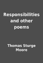 Responsibilities and other poems by Thomas…