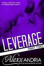 Leverage 2: Part Two (Billionaire romance)…