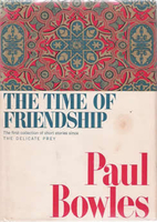 The Time of Friendship by Paul Bowles