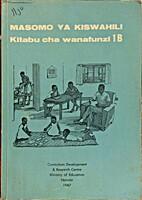 Masomo ya Kiswahili: Kitabu cha wanafunzi 1B…