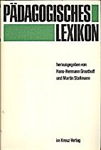 Pädagogisches Lexikon. by Hans-Hermann…