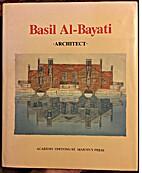 Basil Al-Bayati: Architect by Basil…