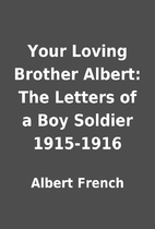 Your Loving Brother Albert: The Letters of a…