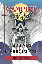 Vampire Legends of Rhode Island by…