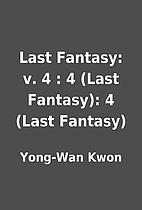 Last Fantasy: v. 4 : 4 (Last Fantasy): 4…