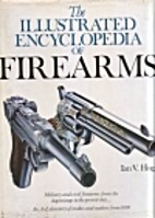 The Illustrated Encyclopedia of Firearms by…