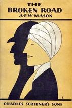 The Broken Road by A. E. W. Mason