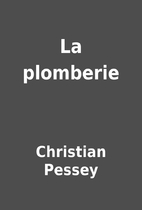 La plomberie by Christian Pessey