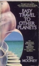 Easy Travel to Other Planets by Ted Mooney