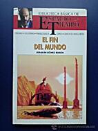 EL FIN DEL MUNDO by Joaquin Gomez Buron