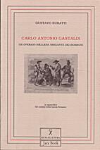 Carlo Antonio Gastaldi, un operaio biellese…