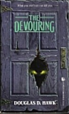 The Devouring by Douglas D. Hawk