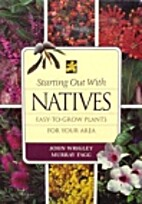 Starting out with natives : easy-to-grow…
