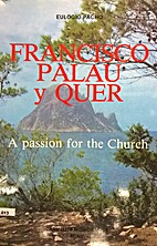 Father Francisco Palau y Quer : A passion…
