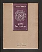 Eros Frenético by Ana Hatherly