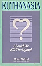 Euthanasia: Should We Kill the Dying? by…