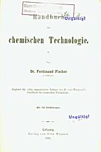 Handbuch der chemischen Technologie by…