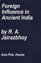Foreign influence in ancient India by R. A.…