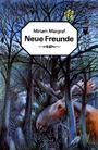 Neue Freunde und noch eine Geschichte, Bd. 177 - Miriam Margraf