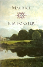 Maurice: A Novel by E. M. Forster
