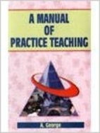 A Manual of Practice Teaching by A. George