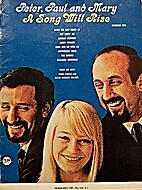 A Song Will Rise by Peter Paul And Mary