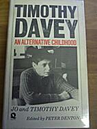 Timothy Davey : an alternative childhood by…