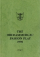 The Oberammergau Passion Play 1990: Text by…