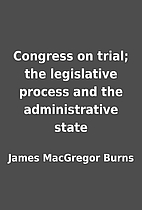 Congress on trial; the legislative process…