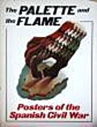 Palette and the Flame: Posters of the…