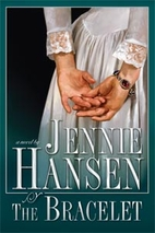 The Bracelet by Jennie L. Hansen