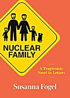 Nuclear Family: A Tragicomic Novel in…