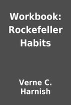 Workbook: Rockefeller Habits by Verne C.…