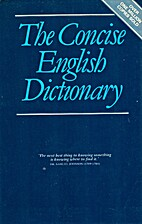 The Concise English Dictionary by Arthur L.…