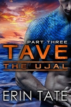 Tave Part 3 (The Ujal, #2, part 3) by Celia…