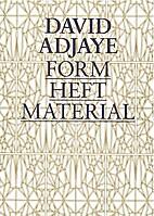 David Adjaye: Form, Gewicht, Material