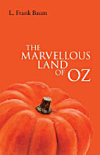 The Marvelous Land of Oz (Oz #2) by L. Frank…