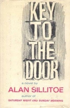 Key to the Door by Alan Sillitoe