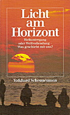 Licht am Horizont : Weltuntergang oder…