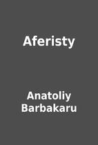 Aferisty by Anatoliy Barbakaru