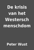 De krisis van het Westersch menschdom by…