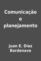 Comunicação e planejamento by Juan E.…