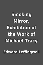 Smoking Mirror, Exhibition of the Work of…