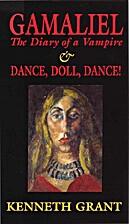 Gamaliel: The Diary of a Vampire & Dance,…